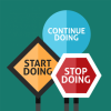"Signs saying ""Continue doing,"" ""Start doing,"" and ""Stop doing"""
