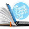 HOW TECHNOLOGY IS CHANGING THE WAY WE LEARN