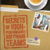 The Secrets of High- Performance Software Teams